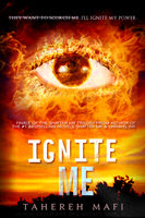 Ignite Me by Tahereh Mafi FANMADE COVER by 4thElementGraphics