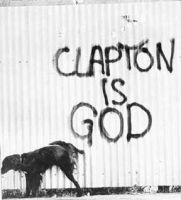 Clapton is GOD by JohnnySlowhand
