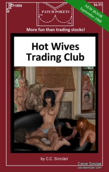 Hot Wives Trading Club by CecieSinclair