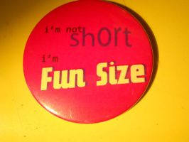 I'm Not Short, I'm Fun Size by oober-zombie