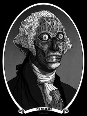 the REAL George Washington- THEY LIVE - CONSUME by HalHefnerART