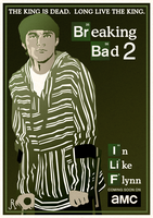 Breaking Bad 2: In Like Flynn by DrFaustusAU
