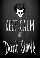 Keep calm and Don't Starve by Foxtrot-VII
