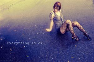 Everything is Ok. by wrongcoordinate