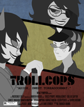 Trollcops: The Movie by Jinxitor
