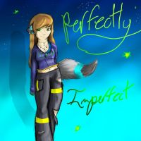 Perfectly Imperfect by WildSpirit-911