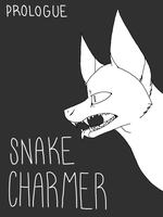 Prologue- Snake Charmer by 4pawedplayer