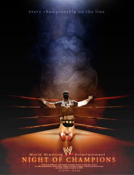 WWE Night Of Champions 2012 by nlove4ever
