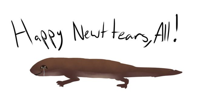 Happy Newt Tears Everyone by Elirem