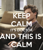 Keep Calm... It's Doctor and This Is Calm by GamerGirl929