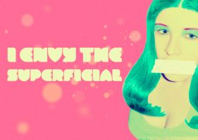 I envy the superficial by AbsurdWordPreferred