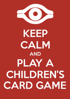 Keep Calm and Play A Children's Card Game by SlamTackle