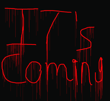 it's coming! by dogs297