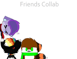 Friends collab by Violetkay214