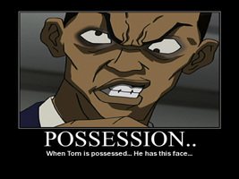 Possession motivational poster by boykingkilla
