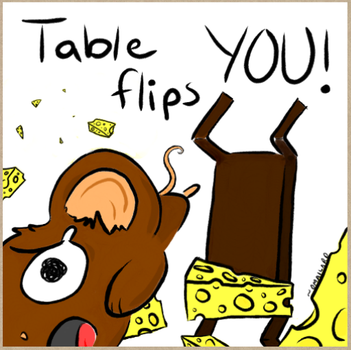 Table Flips YOU! by Riiori