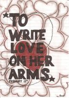 To Write Love On Her Arms by dangerindarkness