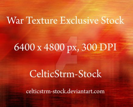 War Texture Exclusive by CelticStrm-Stock by CelticStrm-Stock