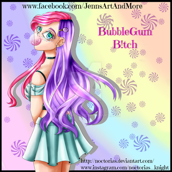 Bubble Gum B!tch by Noctorias
