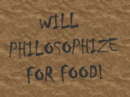 Philosophy On A Cardboard Sign by JRigh
