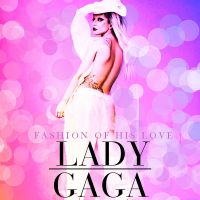 Lady GaGa-Fashion Of His Love by MigsLins