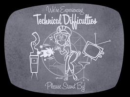 Technical Difficulties by Cool-Hand-Mike