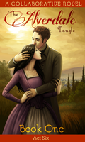 The Alverdale Tangle - Book One - Complete Act 6 by Sleyf