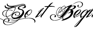 So It Begins tattoo font by symbolofsoul