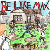 Be Like Max - Album Cover - Play In The Mud by mastergloyd