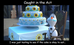 Olaf Cake Motivational Poster by BlackWolfStar15