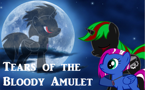 Tears of the Bloody Amulet by JennieThePoorFilly