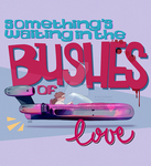 Bushes of Love by Natello