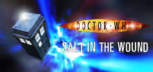 Doctor Who: Salt In The Wound by The-13th-Doctor
