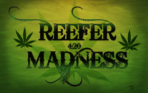Reefer Madness by TWRaBiDMoNkEy