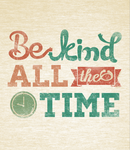 BE KIND ALL THE TIME by dandingeroz
