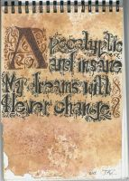 Apocalyptic and insane my dreams will never change by JKL-Designs