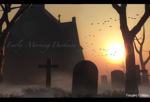 Early Morning Darkness by Vampire-Echidna