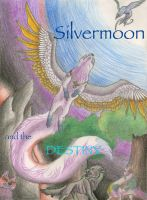 Silvermoon and the Destiny - Cover by silver-moonwolf
