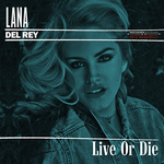 Lana Del Rey - Live Or Die by other-covers