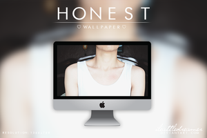 honest wallpaper. by iLittleDreamer