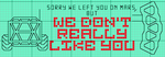 We just don't really like you by lpanne