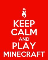 Remain Calm by MincraftMegaAbsray