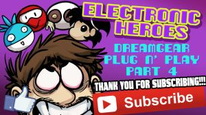 E-Heroes - DreamGear Plug n' Play Part 4 by AndrewDickman