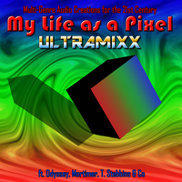 My Life as a Pixel ULTRAMIXX (w/ DOWNLOAD) by TheAuthorGl1m0