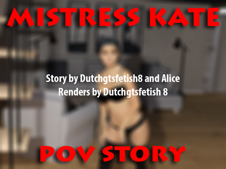 Mistress Kate: POV story (preview) by Dutchgtsfetish8