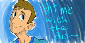 Hit Me With The Blue by wtfpenguinsinamerica
