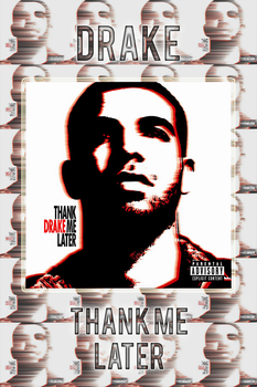 Drake - Thank Me Later by FadeIntoBlackness