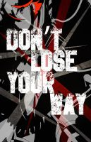 Dont lose your way by lonewolfpr08