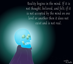 Reality Begins In The Mind by IAmTheUnison