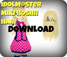 .:MMD:. Im@s Miki Hair Download by RinXNeruXD